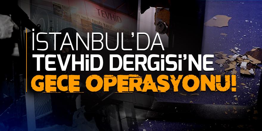 """Yine Bir Yılbaşı Arefesi, Yine Tevhid Dergisine """"DAEŞ"""" Operasyonu"""