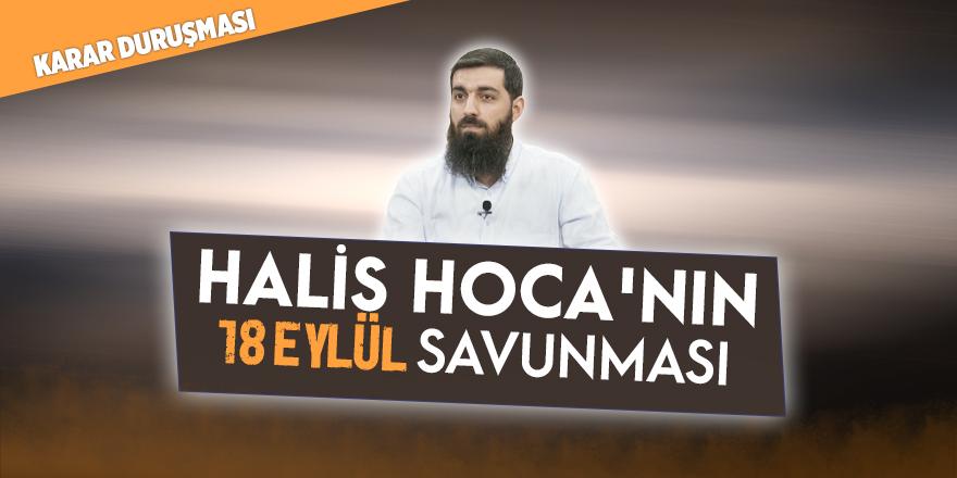 Halis Hoca'mızın 18 Eylül Savunması