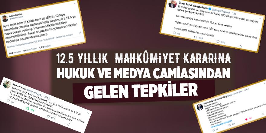 12.5 yıllık mahkumiyet kararına hukuk ve medya camiasından gelen ilk tepkiler