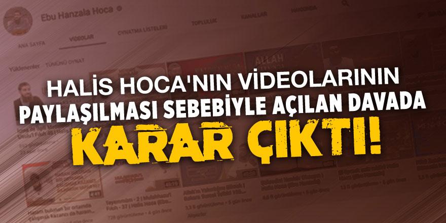 Halis Hoca'nın videolarının paylaşılması sebebi ile açılan davada karar çıktı