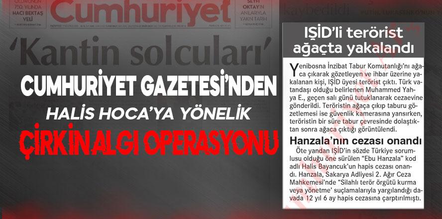 Cumhuriyet Gazetesi'nden Halis Hoca'ya yönelik çirkin algı operasyonu