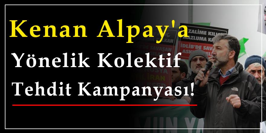 Ülkü Ocakları'ndan Kenan Alpay'a yönelik kolektif tehdit kampanyası!