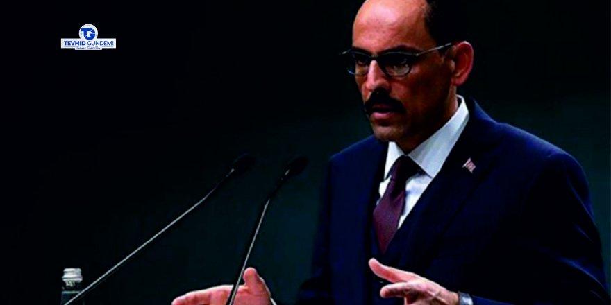 Cumhurbaşkanlığı Sözcüsü İbrahim Kalın'dan sosyal medya açıklaması