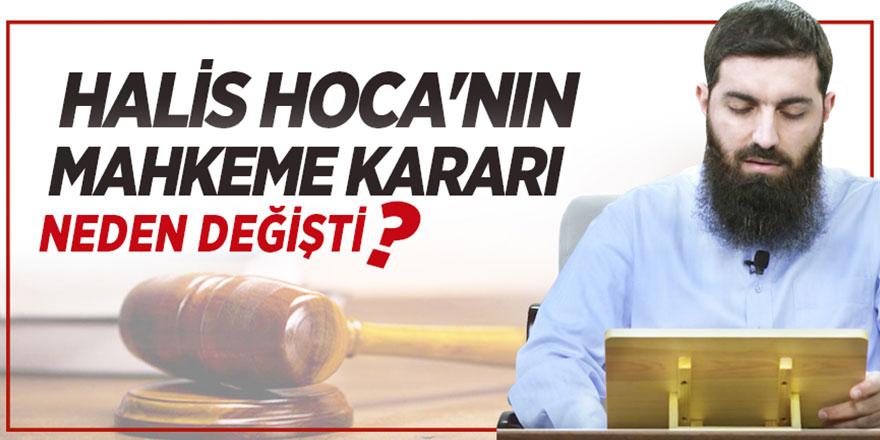Halis Hoca'nın mahkeme kararı neden değişti?