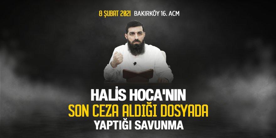 Halis Hoca'nın son ceza aldığı dosyada yaptığı savunma
