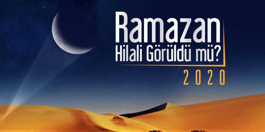 Ramazan'ın başladığını haber veren Ramazan hilali görüldü mü?