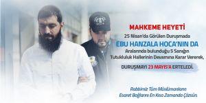 Ebu Hanzala Hoca'nın mahkemesinin dördüncü duruşması