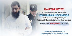 Ebu Hanzala Hoca'nın mahkemesinin beşinci duruşması