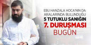 Ebu Hanzala Hoca'nın mahkemesinin yedinci duruşması