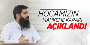 Ebu Hanzala Hoca'nın mahkeme kararı