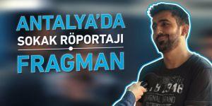 Antalya'da Sokak Röportajı (Fragman)