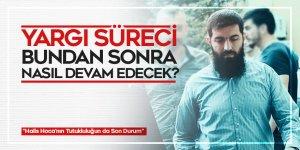 Halis Hoca'nın yargı sürecinde bundan sonra nasıl devam edecek?