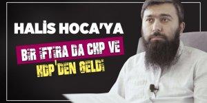 Halis Hoca'ya bir iftira da CHP ve HDP'den geldi