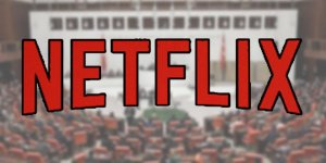 Meclis'ten ilk engel Netflix'e geldi