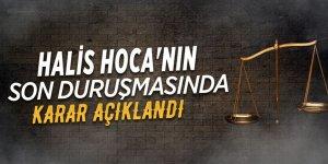 Halis Hoca'nın yargılamasında son duruşma yapıldı, mahkeme kararını açıkladı